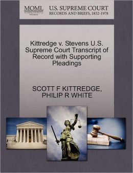 Kittredge V. Stevens U.S. Supreme Court Transcript Of Record With Supporting Pleadings