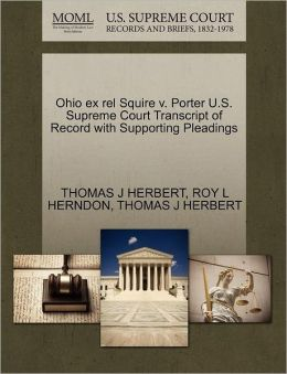 Ohio Ex Rel Squire V. Porter U.S. Supreme Court Transcript Of Record With Supporting Pleadings
