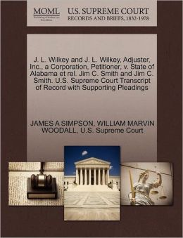 J. L. Wilkey And J. L. Wilkey, Adjuster, Inc., A Corporation, Petitioner, V. State Of Alabama Et Rel. Jim C. Smith And Jim C. Smith. U.S. Supreme Court Transcript Of Record With Supporting Pleadings