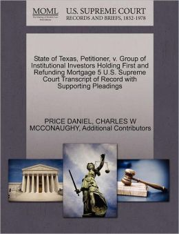 State Of Texas, Petitioner, V. Group Of Institutional Investors Holding First And Refunding Mortgage 5 U.S. Supreme Court Transcript Of Record With Supporting Pleadings