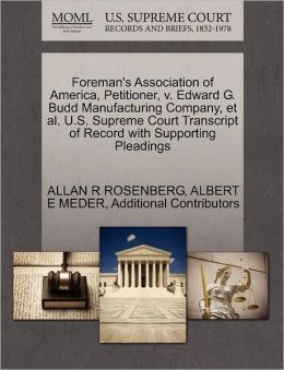 Foreman's Association Of America, Petitioner, V. Edward G. Budd Manufacturing Company, Et Al. U.S. Supreme Court Transcript Of Record With Supporting Pleadings