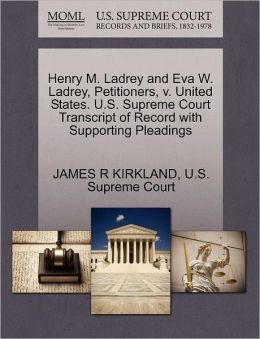 Henry M. Ladrey and Eva W. Ladrey, Petitioners, v. United States. U.S. Supreme Court Transcript of Record with Supporting Pleadings