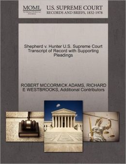 Shepherd V. Hunter U.S. Supreme Court Transcript Of Record With Supporting Pleadings