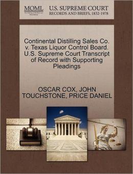 Continental Distilling Sales Co. V. Texas Liquor Control Board. U.S. Supreme Court Transcript Of Record With Supporting Pleadings