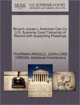 Bruce's Juices V. American Can Co U.S. Supreme Court Transcript Of Record With Supporting Pleadings