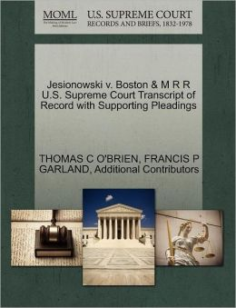 Jesionowski V. Boston & M R R U.S. Supreme Court Transcript Of Record With Supporting Pleadings