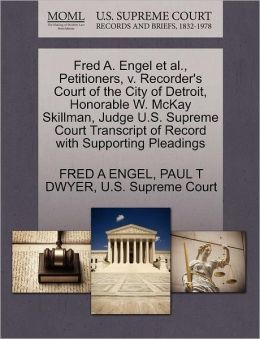 Fred A. Engel Et Al., Petitioners, V. Recorder's Court Of The City Of Detroit, Honorable W. Mckay Skillman, Judge U.S. Supreme Court Transcript Of Record With Supporting Pleadings