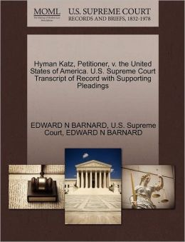 Hyman Katz, Petitioner, v. the United States of America. U.S. Supreme Court Transcript of Record with Supporting Pleadings
