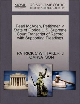 Pearl Mcaden, Petitioner, V. State Of Florida U.S. Supreme Court Transcript Of Record With Supporting Pleadings