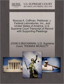 Roscoe A. Coffman, Petitioner, v. Federal Laboratories, Inc., and United States of America. U.S. Supreme Court Transcript of Record with Supporting Pleadings