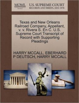 Texas And New Orleans Railroad Company, Appellant, V. V. Rivera S. En C. U.S. Supreme Court Transcript Of Record With Supporting Pleadings