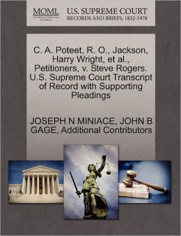 C. A. Poteet, R. O., Jackson, Harry Wright, Et Al., Petitioners, V. Steve Rogers. U.S. Supreme Court Transcript Of Record With Supporting Pleadings