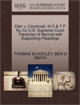 Eller V. Cincinnati, N O & T P Ry Co U.S. Supreme Court Transcript Of Record With Supporting Pleadings