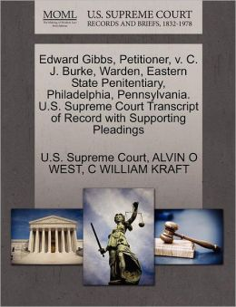 Edward Gibbs, Petitioner, v. C. J. Burke, Warden, Eastern State Penitentiary, Philadelphia, Pennsylvania. U.S. Supreme Court Transcript of Record with Supporting Pleadings