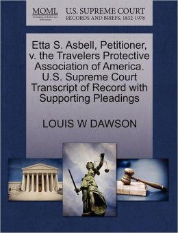 Etta S. Asbell, Petitioner, V. The Travelers Protective Association Of America. U.S. Supreme Court Transcript Of Record With Supporting Pleadings