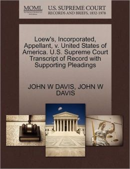 Loew's, Incorporated, Appellant, V. United States Of America. U.S. Supreme Court Transcript Of Record With Supporting Pleadings
