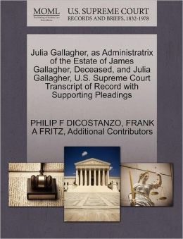 Julia Gallagher, As Administratrix Of The Estate Of James Gallagher, Deceased, And Julia Gallagher, U.S. Supreme Court Transcript Of Record With Supporting Pleadings