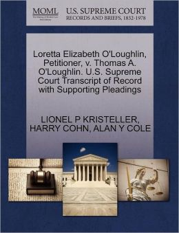 Loretta Elizabeth O'Loughlin, Petitioner, V. Thomas A. O'Loughlin. U.S. Supreme Court Transcript Of Record With Supporting Pleadings