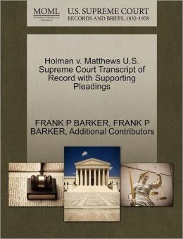 Holman V. Matthews U.S. Supreme Court Transcript Of Record With Supporting Pleadings