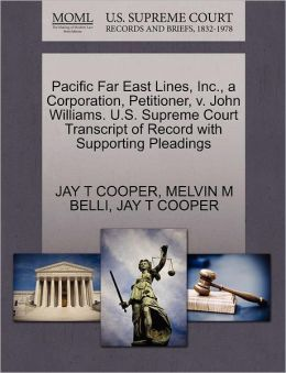Pacific Far East Lines, Inc., A Corporation, Petitioner, V. John Williams. U.S. Supreme Court Transcript Of Record With Supporting Pleadings