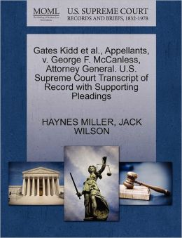 Gates Kidd Et Al., Appellants, V. George F. Mccanless, Attorney General. U.S. Supreme Court Transcript Of Record With Supporting Pleadings