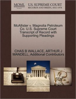 Mcallister V. Magnolia Petroleum Co. U.S. Supreme Court Transcript Of Record With Supporting Pleadings