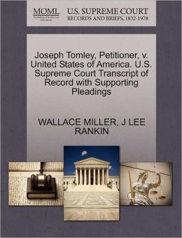 Joseph Tomley, Petitioner, V. United States Of America. U.S. Supreme Court Transcript Of Record With Supporting Pleadings
