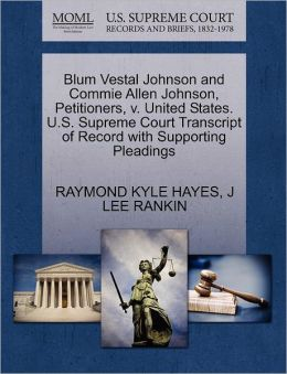 Blum Vestal Johnson And Commie Allen Johnson, Petitioners, V. United States. U.S. Supreme Court Transcript Of Record With Supporting Pleadings