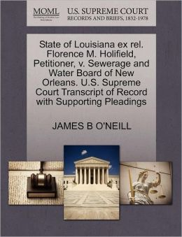 State Of Louisiana Ex Rel. Florence M. Holifield, Petitioner, V. Sewerage And Water Board Of New Orleans. U.S. Supreme Court Transcript Of Record With Supporting Pleadings