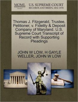 Thomas J. Fitzgerald, Trustee, Petitioner, V. Fidelity & Deposit Company Of Maryland. U.S. Supreme Court Transcript Of Record With Supporting Pleadings