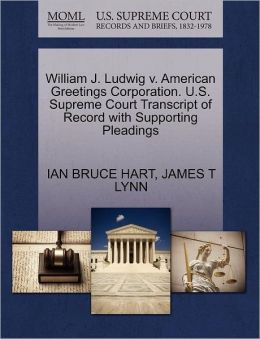 William J. Ludwig V. American Greetings Corporation. U.S. Supreme Court Transcript Of Record With Supporting Pleadings