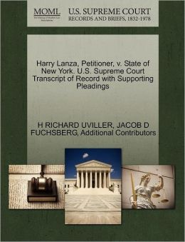 Harry Lanza, Petitioner, V. State Of New York. U.S. Supreme Court Transcript Of Record With Supporting Pleadings