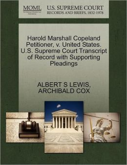 Harold Marshall Copeland Petitioner, V. United States. U.S. Supreme Court Transcript Of Record With Supporting Pleadings