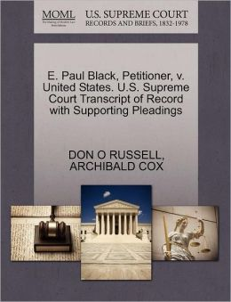 E. Paul Black, Petitioner, V. United States. U.S. Supreme Court Transcript Of Record With Supporting Pleadings