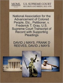 National Association For The Advancement Of Colored People, Etc., Petitioner, V. Frederick T. Gray, U.S. Supreme Court Transcript Of Record With Supporting Pleadings