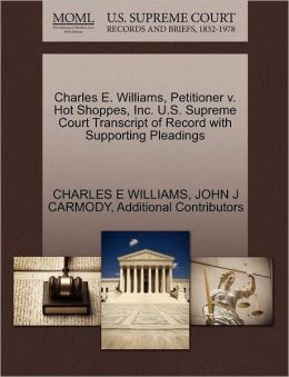 Charles E. Williams, Petitioner V. Hot Shoppes, Inc. U.S. Supreme Court Transcript Of Record With Supporting Pleadings
