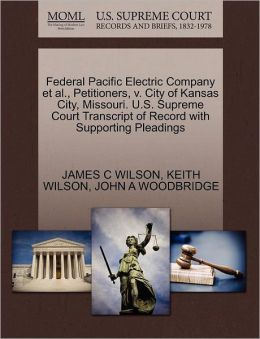 Federal Pacific Electric Company Et Al., Petitioners, V. City Of Kansas City, Missouri. U.S. Supreme Court Transcript Of Record With Supporting Pleadings