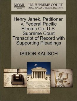 Henry Janek, Petitioner, V. Federal Pacific Electric Co. U.S. Supreme Court Transcript Of Record With Supporting Pleadings