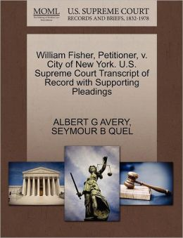 William Fisher, Petitioner, V. City Of New York. U.S. Supreme Court Transcript Of Record With Supporting Pleadings