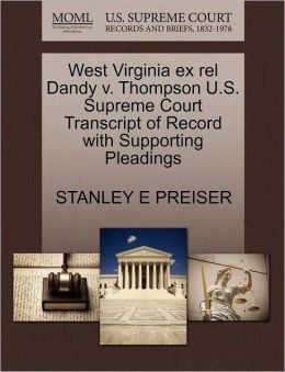 West Virginia Ex Rel Dandy V. Thompson U.S. Supreme Court Transcript Of Record With Supporting Pleadings