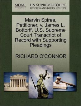 Marvin Spires, Petitioner, V. James L. Bottorff. U.S. Supreme Court Transcript Of Record With Supporting Pleadings