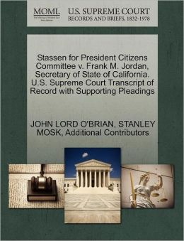 Stassen For President Citizens Committee V. Frank M. Jordan, Secretary Of State Of California. U.S. Supreme Court Transcript Of Record With Supporting Pleadings
