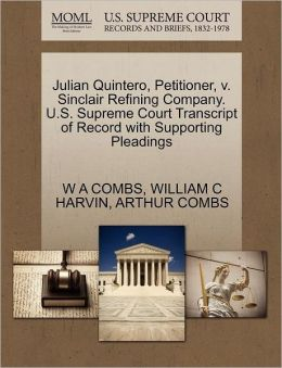 Julian Quintero, Petitioner, V. Sinclair Refining Company. U.S. Supreme Court Transcript Of Record With Supporting Pleadings