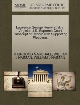 Lawrence George Henry Et Al. V. Virginia. U.S. Supreme Court Transcript Of Record With Supporting Pleadings