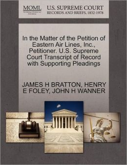 In The Matter Of The Petition Of Eastern Air Lines, Inc., Petitioner. U.S. Supreme Court Transcript Of Record With Supporting Pleadings