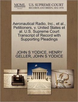 Aeronautical Radio, Inc., Et Al., Petitioners, V. United States Et Al. U.S. Supreme Court Transcript Of Record With Supporting Pleadings