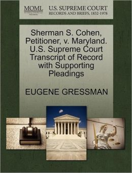 Sherman S. Cohen, Petitioner, V. Maryland. U.S. Supreme Court Transcript Of Record With Supporting Pleadings