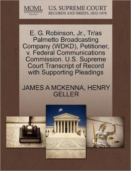 E. G. Robinson, Jr., Tr/As Palmetto Broadcasting Company (Wdkd), Petitioner, V. Federal Communications Commission. U.S. Supreme Court Transcript Of Record With Supporting Pleadings