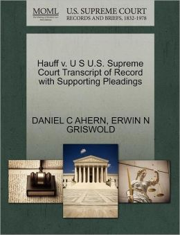 Hauff V. U S U.S. Supreme Court Transcript Of Record With Supporting Pleadings