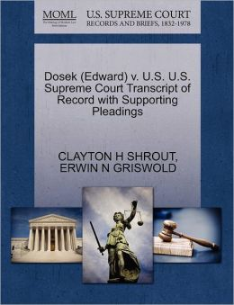 Dosek (Edward) V. U.S. U.S. Supreme Court Transcript Of Record With Supporting Pleadings